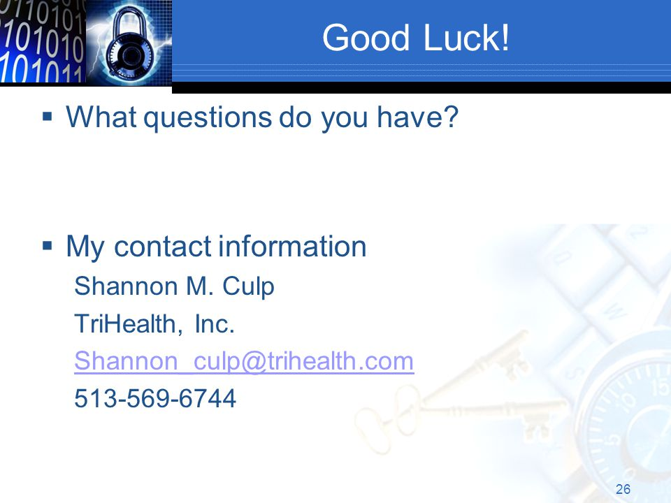 Good Luck. What questions do you have.  My contact information Shannon M.