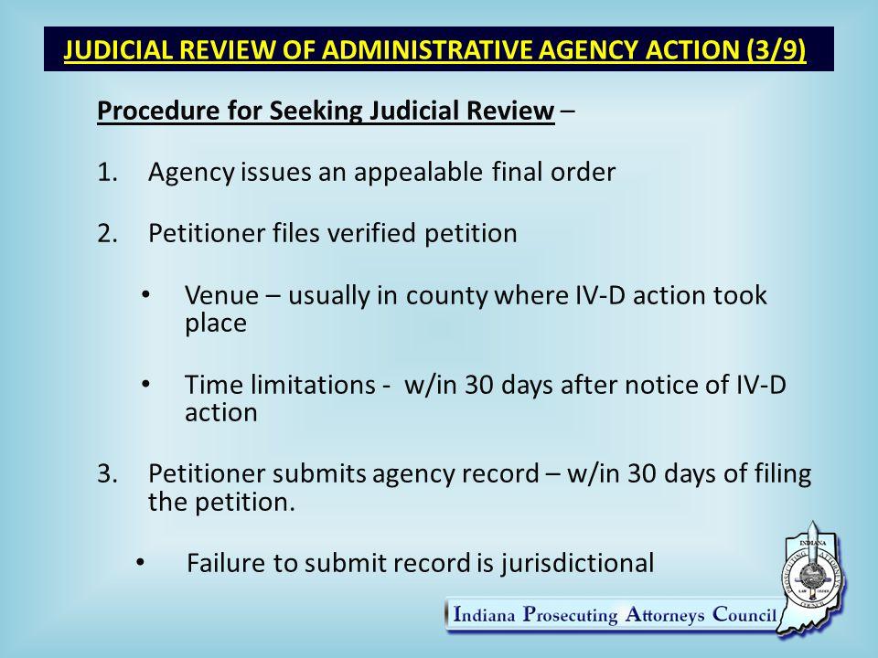 JUDICIAL REVIEW OF ADMINISTRATIVE AGENCY ACTION (4/9) Stay of Administrative Action – ‒Petitioner may file for a stay of the administrative action.