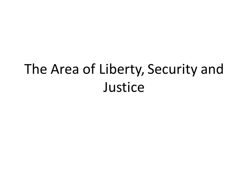 The Area of Liberty, Security and Justice