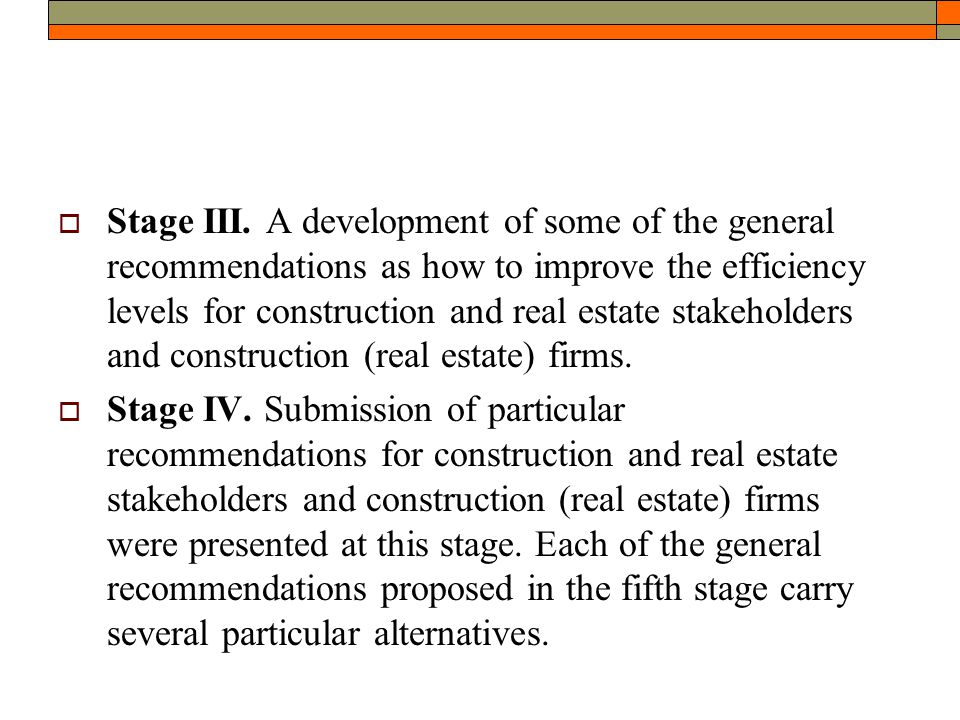  Stage III. A development of some of the general recommendations as how to improve the efficiency levels for construction and real estate stakeholder