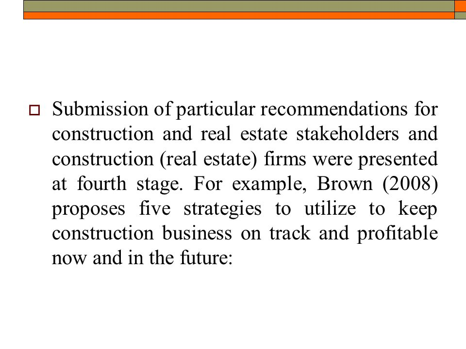  Submission of particular recommendations for construction and real estate stakeholders and construction (real estate) firms were presented at fourth