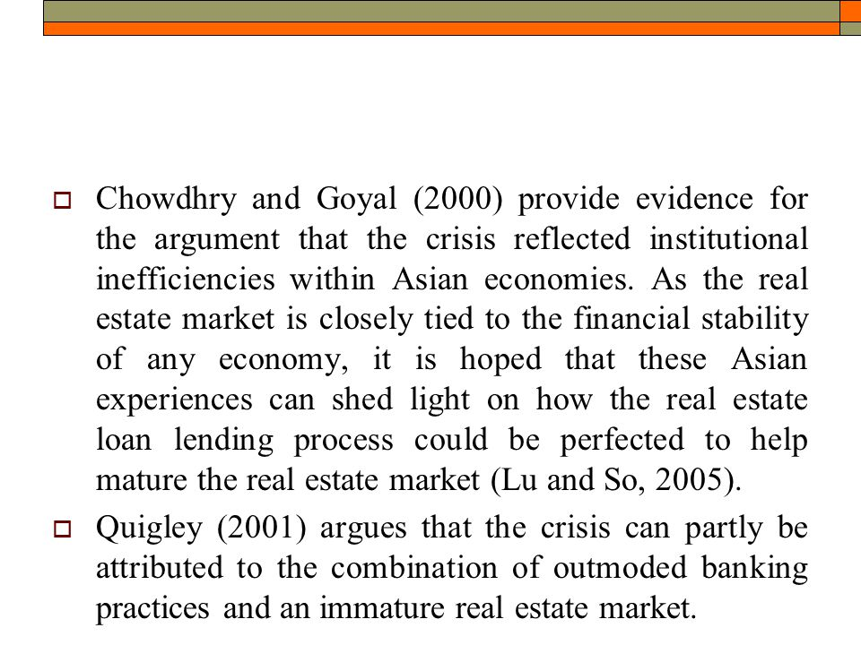  Chowdhry and Goyal (2000) provide evidence for the argument that the crisis reflected institutional inefficiencies within Asian economies.