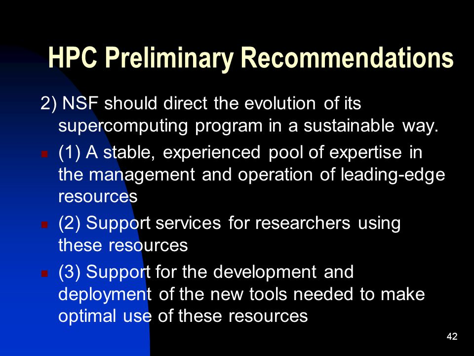 HPC Preliminary Recommendations 2) NSF should direct the evolution of its supercomputing program in a sustainable way.