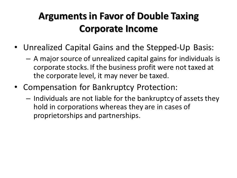 Arguments in Favor of Double Taxing Corporate Income Unrealized Capital Gains and the Stepped-Up Basis: – A major source of unrealized capital gains f