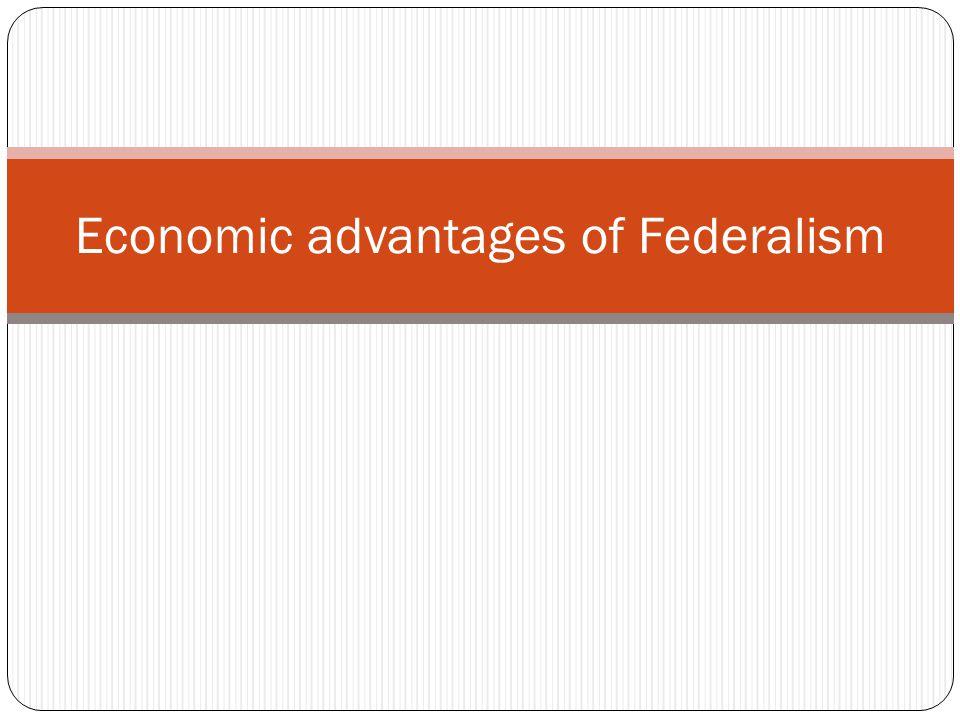 Economic advantages of Federalism