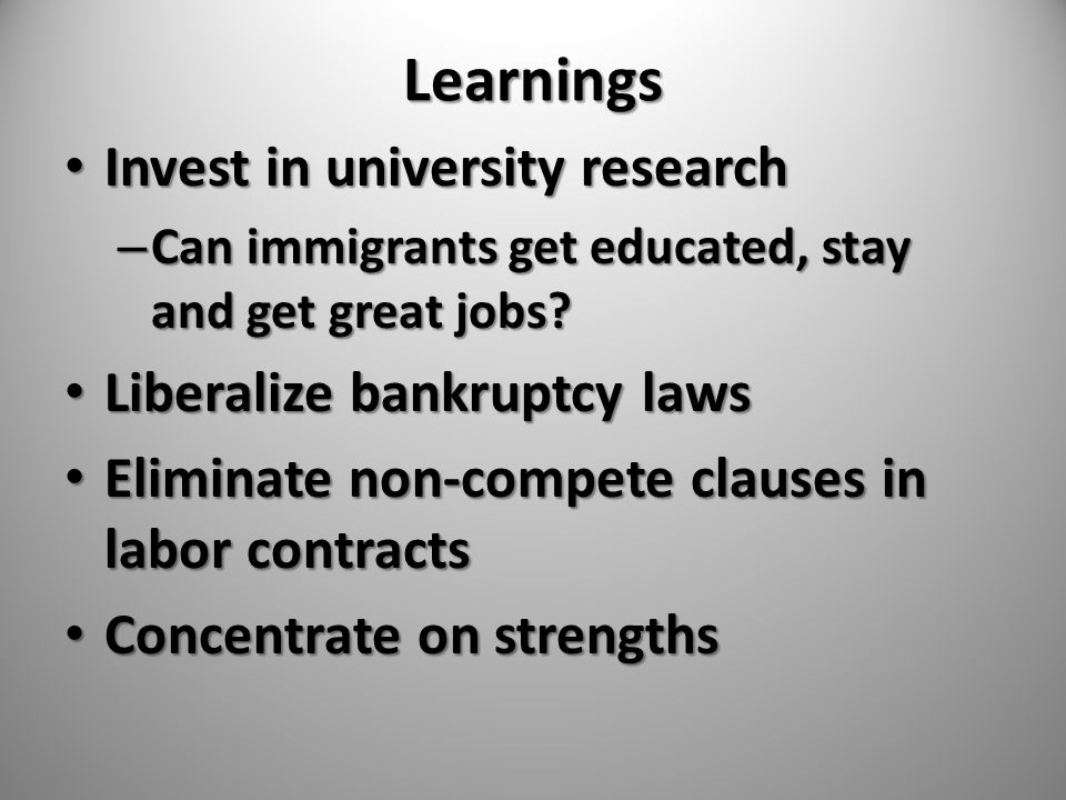 Learnings Invest in university research Invest in university research – Can immigrants get educated, stay and get great jobs.