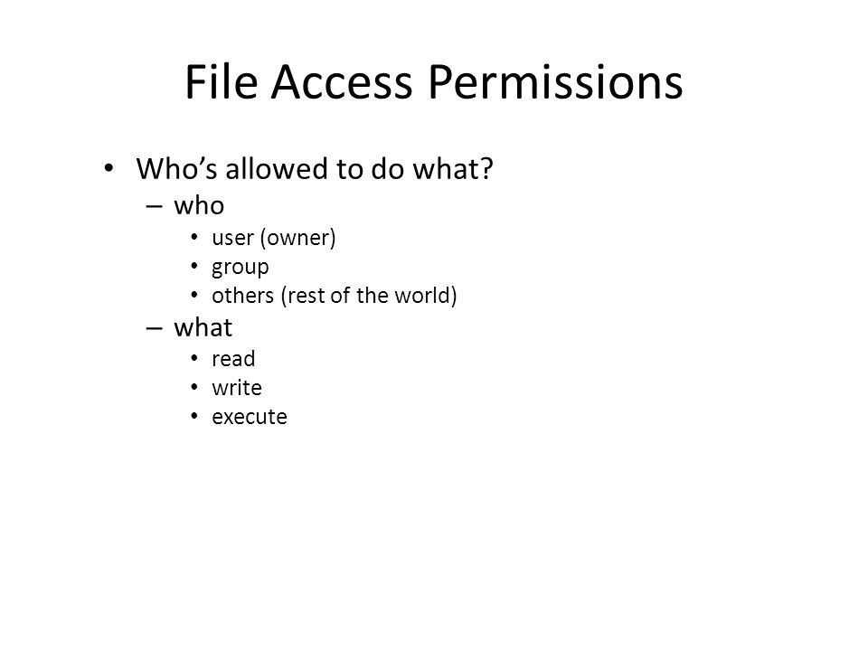 File Access Permissions Who's allowed to do what.