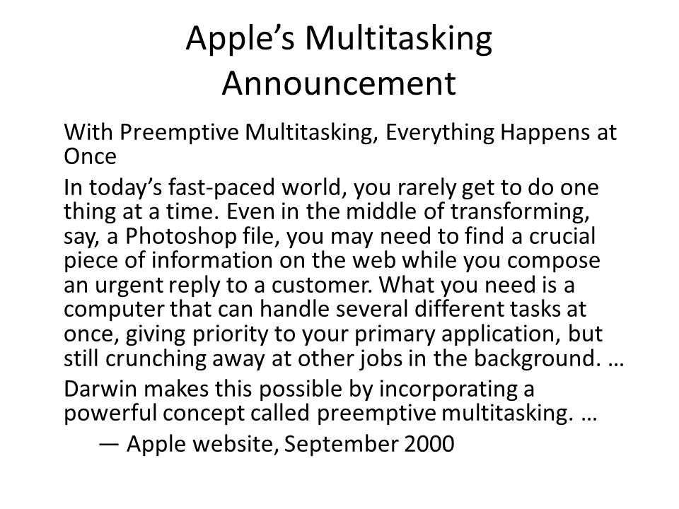 Apple's Multitasking Announcement With Preemptive Multitasking, Everything Happens at Once In today's fast-paced world, you rarely get to do one thing at a time.