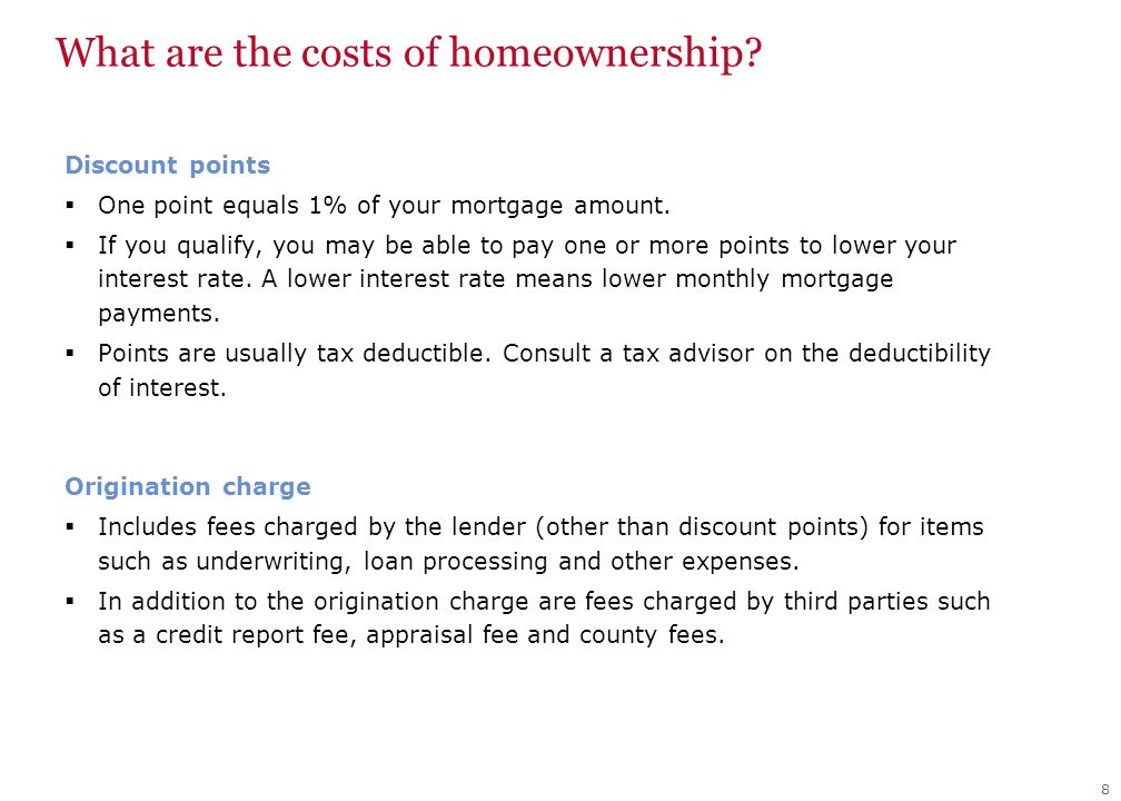 What are the costs of homeownership. Discount points  One point equals 1% of your mortgage amount.