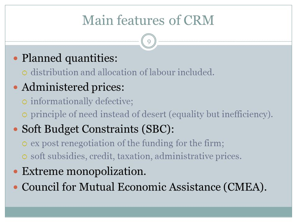 Main features of CRM 9 Planned quantities:  distribution and allocation of labour included.