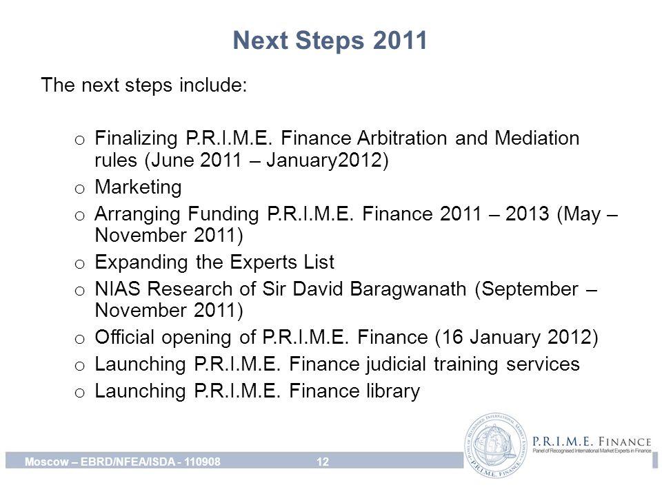 Next Steps 2011 The next steps include: o Finalizing P.R.I.M.E.