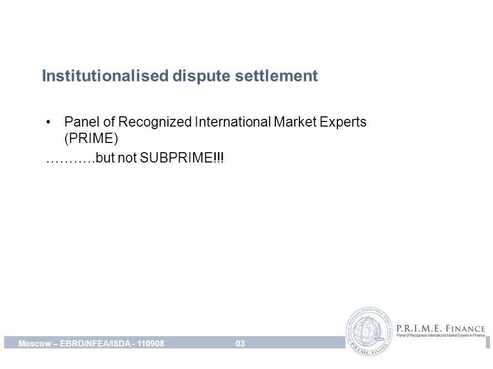 Standardisation Legal certainty Huge cost efficiencies Risk of contagion 04Moscow – EBRD/NFEA/ISDA - 110908
