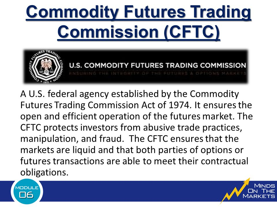 Commodity Futures Trading Commission (CFTC) A U.S.