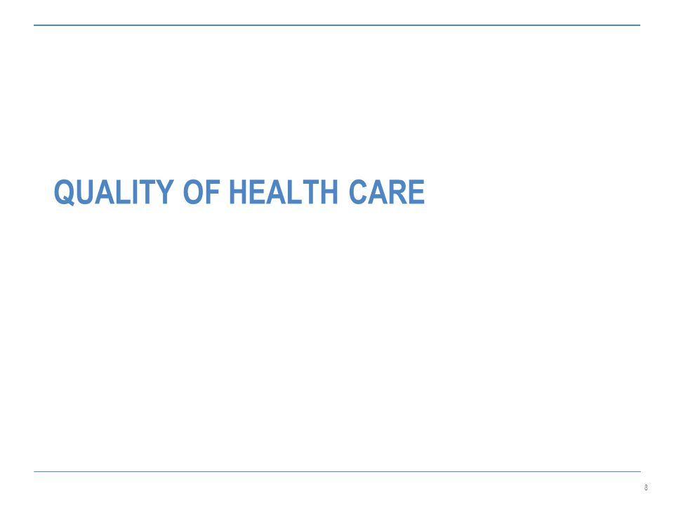 8 QUALITY OF HEALTH CARE