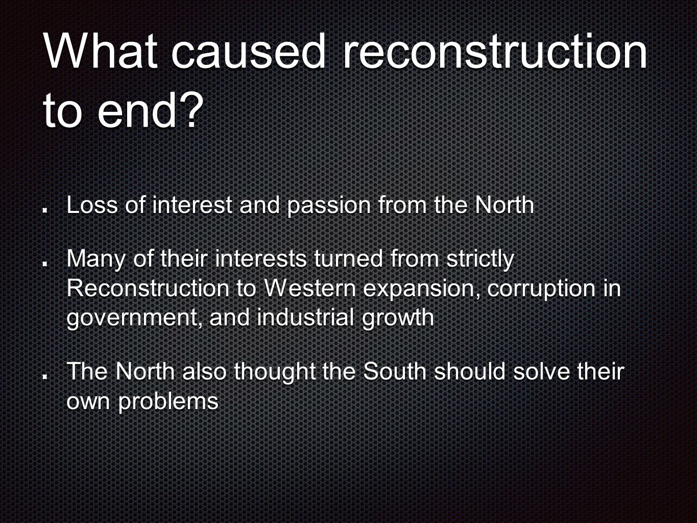 What caused reconstruction to end.