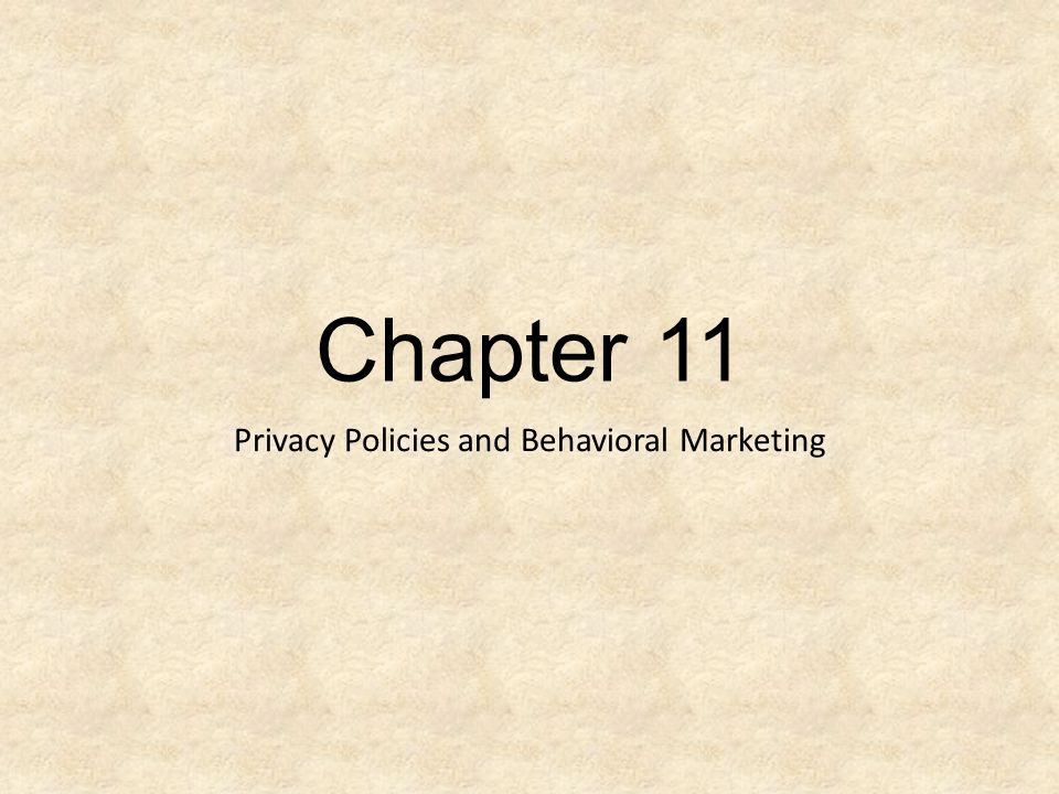 Chapter 11 Privacy Policies and Behavioral Marketing