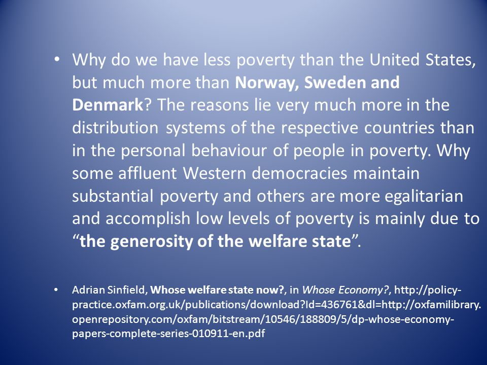 Why do we have less poverty than the United States, but much more than Norway, Sweden and Denmark.