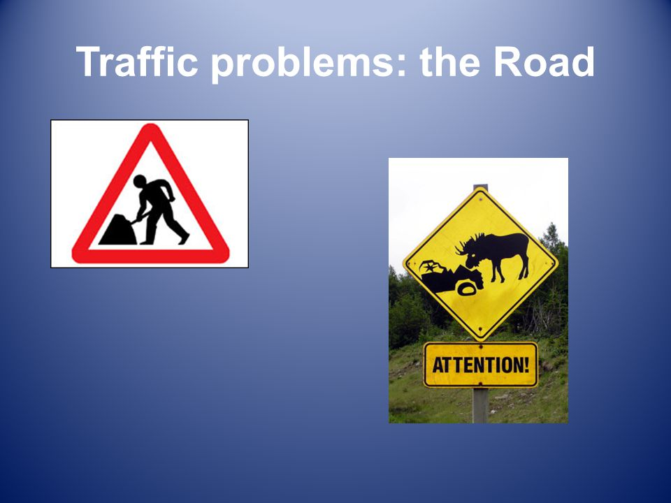 Traffic problems: the Road