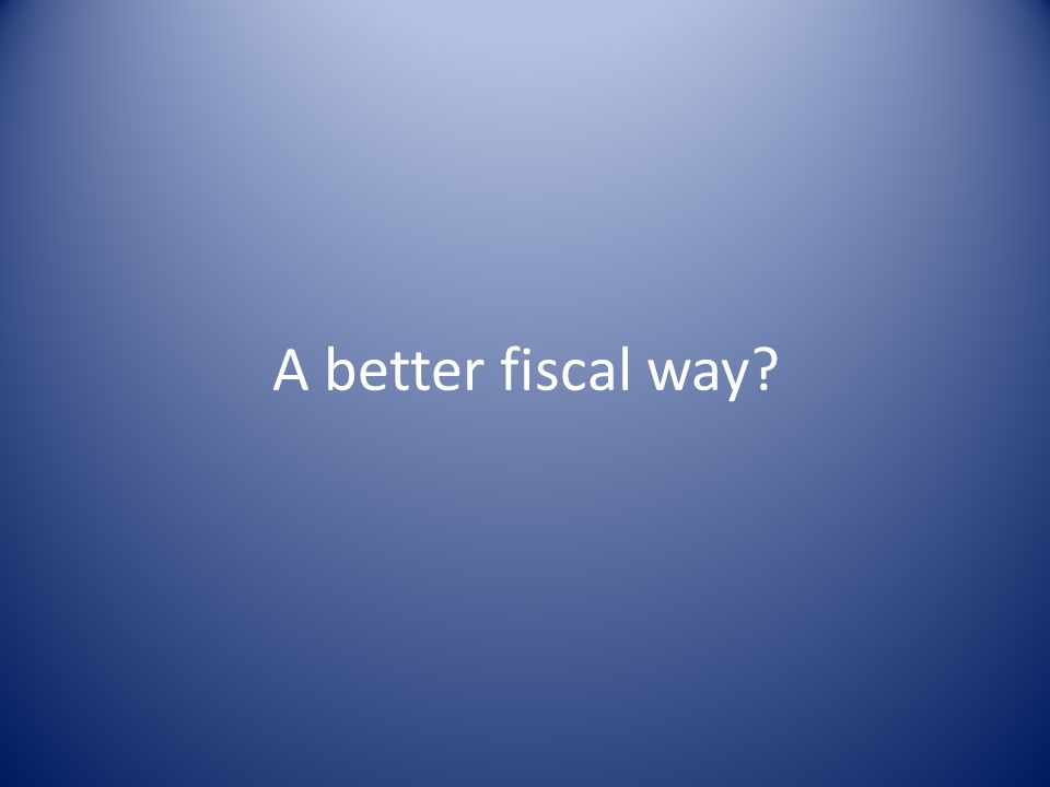 A better fiscal way