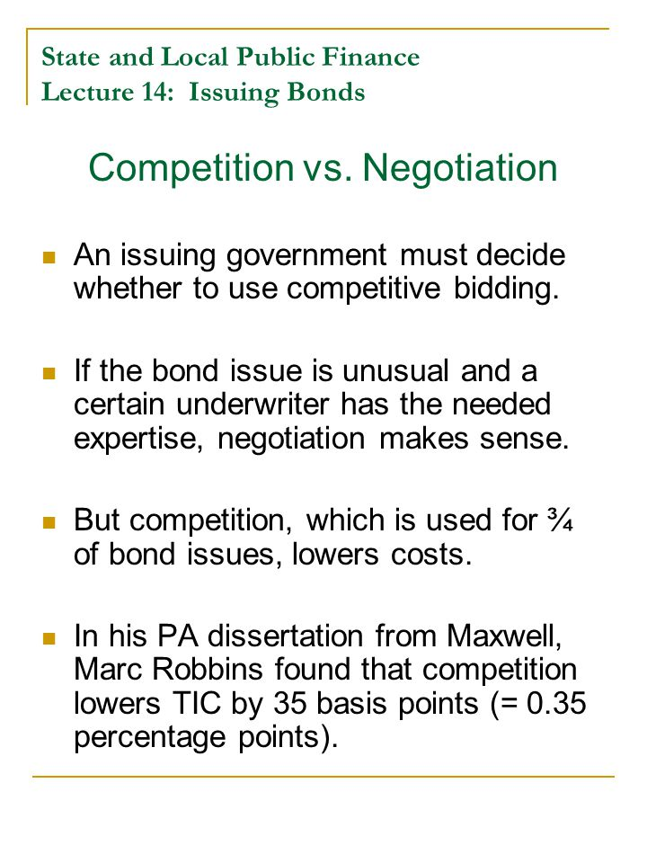 State and Local Public Finance Lecture 14: Issuing Bonds Competition vs.