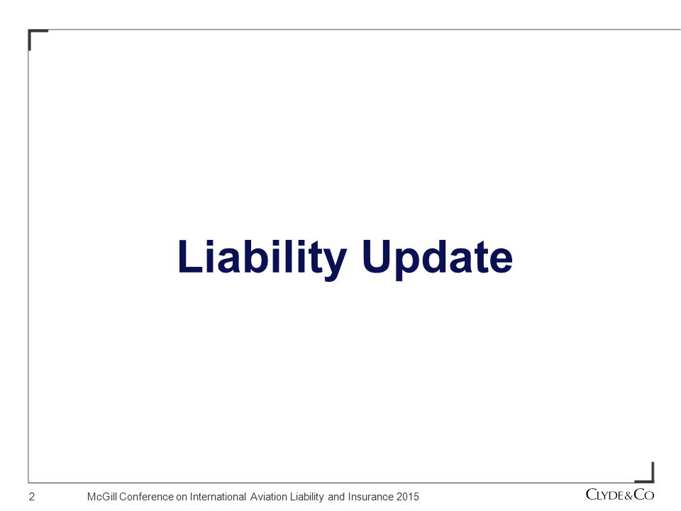 2McGill Conference on International Aviation Liability and Insurance 2015 Liability Update
