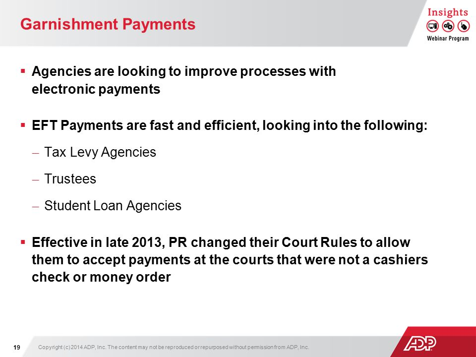 Garnishment Payments  Agencies are looking to improve processes with electronic payments  EFT Payments are fast and efficient, looking into the foll