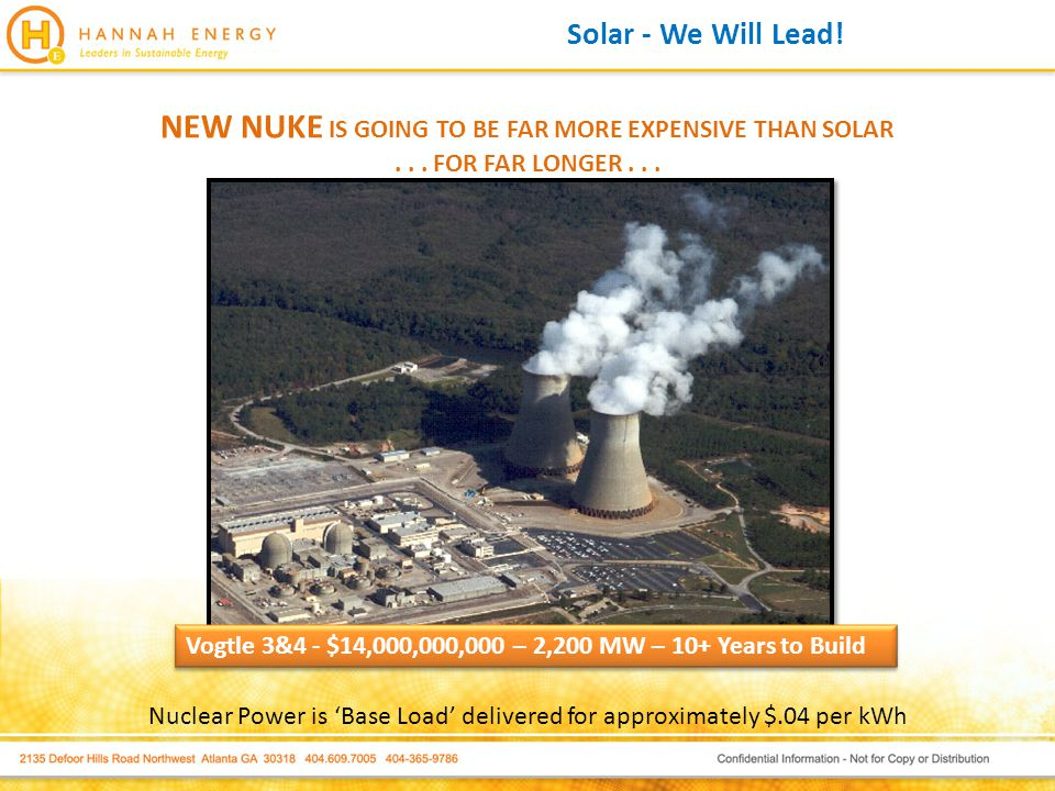 Solar - We Will Lead. NEW NUKE IS GOING TO BE FAR MORE EXPENSIVE THAN SOLAR...