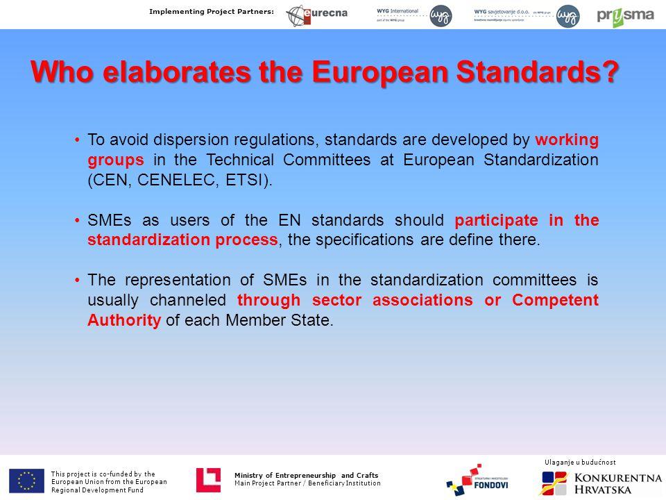 Who elaborates the European Standards.