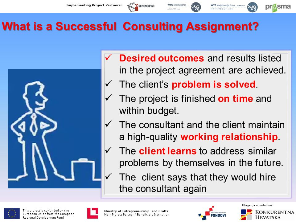 Desired outcomes and results listed in the project agreement are achieved.