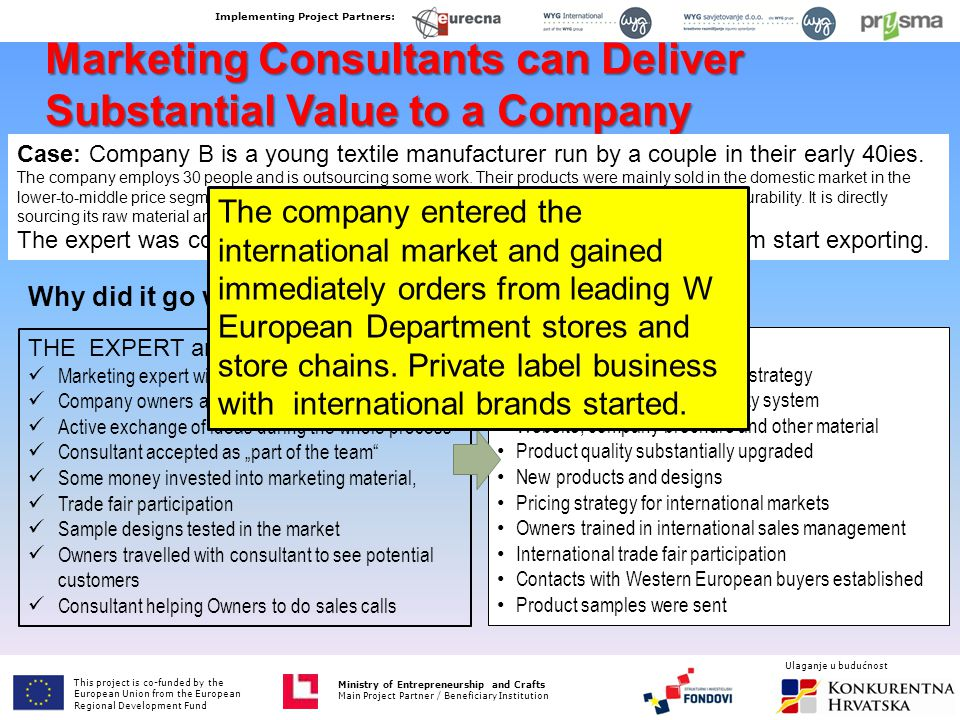 Marketing Consultants can Deliver Substantial Value to a Company Case: Company B is a young textile manufacturer run by a couple in their early 40ies.