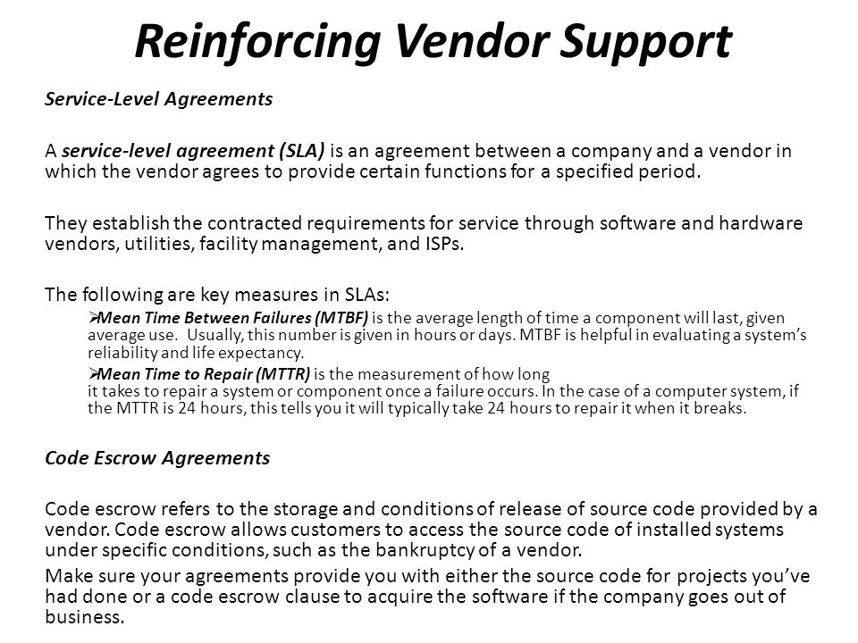Reinforcing Vendor Support Service-Level Agreements A service-level agreement (SLA) is an agreement between a company and a vendor in which the vendor agrees to provide certain functions for a specified period.