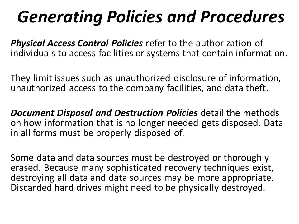 Physical Access Control Policies refer to the authorization of individuals to access facilities or systems that contain information.