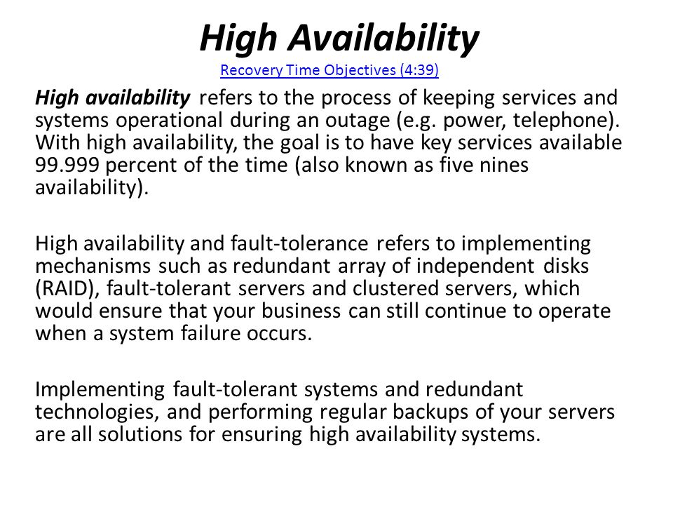 High Availability High availability refers to the process of keeping services and systems operational during an outage (e.g.