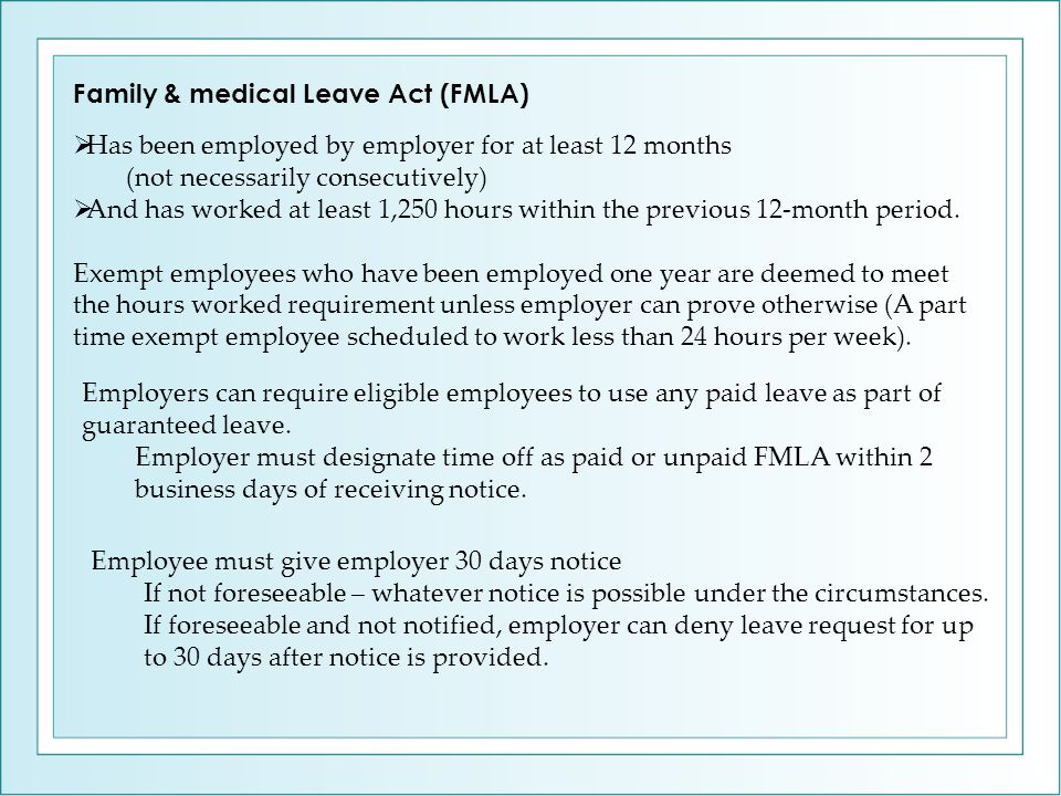  Has been employed by employer for at least 12 months (not necessarily consecutively)  And has worked at least 1,250 hours within the previous 12-mo