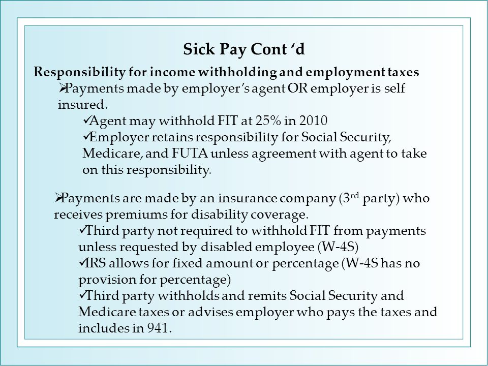 Responsibility for income withholding and employment taxes  Payments made by employer's agent OR employer is self insured. Agent may withhold FIT at