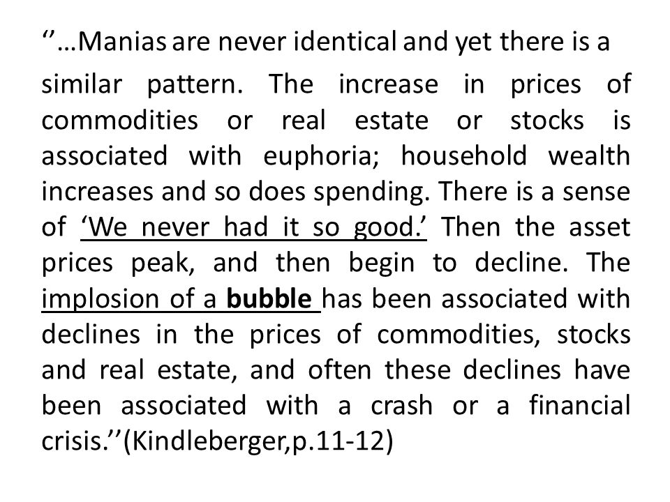 ''…Manias are never identical and yet there is a similar pattern.