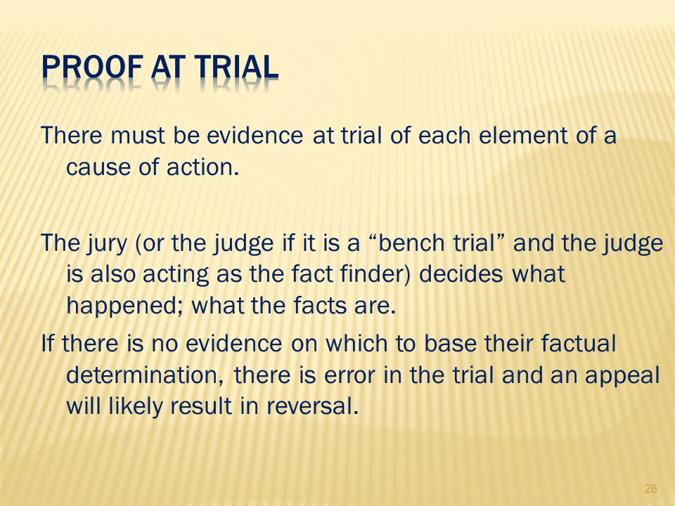 28 There must be evidence at trial of each element of a cause of action.