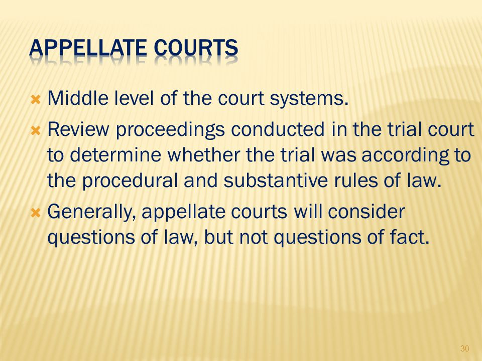 30  Middle level of the court systems.