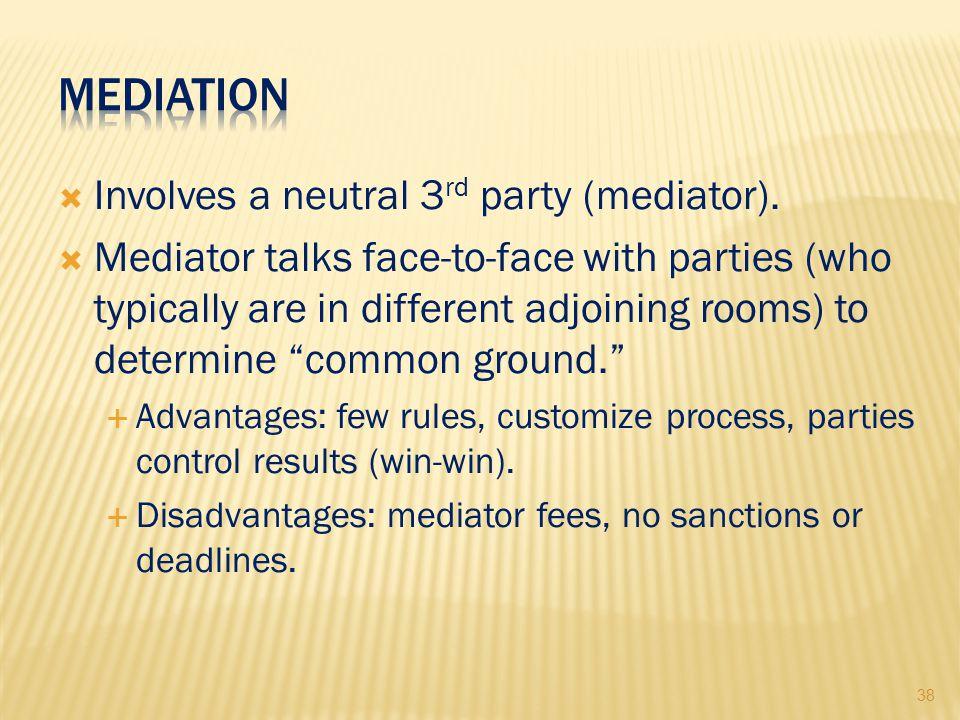 38  Involves a neutral 3 rd party (mediator).