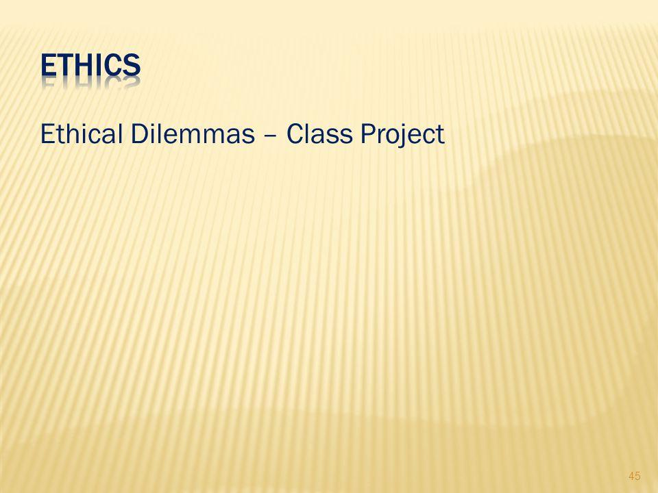 45 Ethical Dilemmas – Class Project