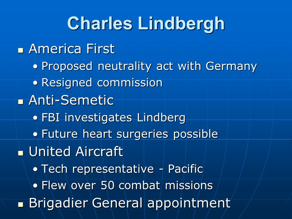 Charles Lindbergh America First America First Proposed neutrality act with GermanyProposed neutrality act with Germany Resigned commissionResigned com