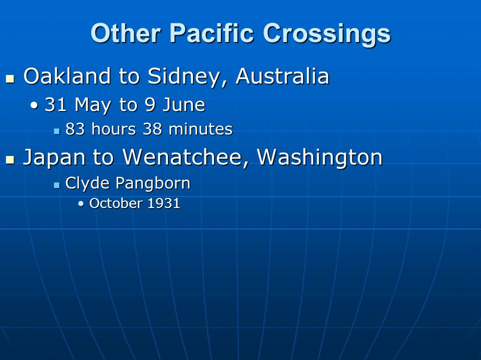 Other Pacific Crossings Oakland to Sidney, Australia Oakland to Sidney, Australia 31 May to 9 June31 May to 9 June 83 hours 38 minutes 83 hours 38 min