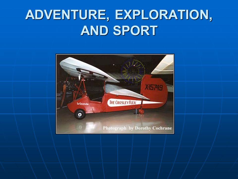ADVENTURE, EXPLORATION, AND SPORT