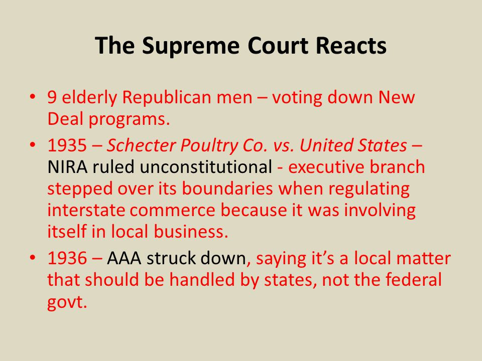 The Supreme Court Reacts 9 elderly Republican men – voting down New Deal programs.