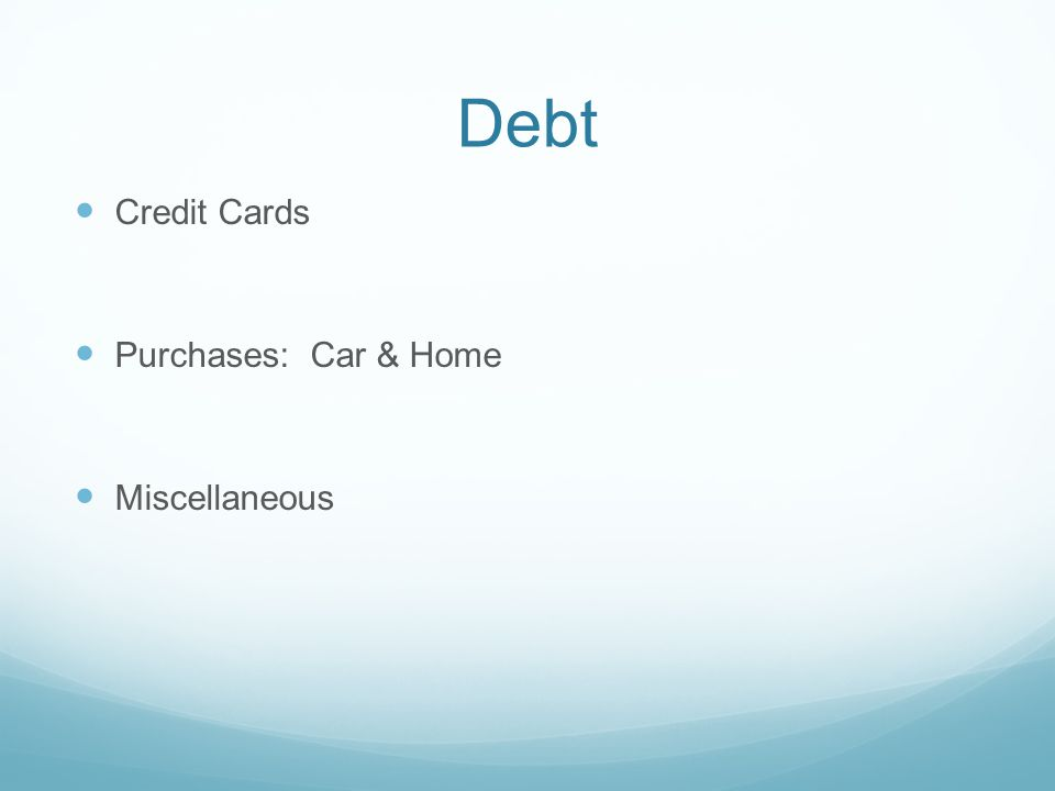 Debt Credit Cards Purchases: Car & Home Miscellaneous