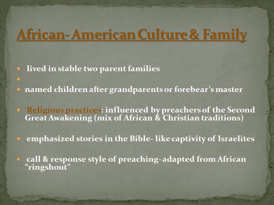 lived in stable two parent families named children after grandparents or forebear's master Religious practices: influenced by preachers of the Second