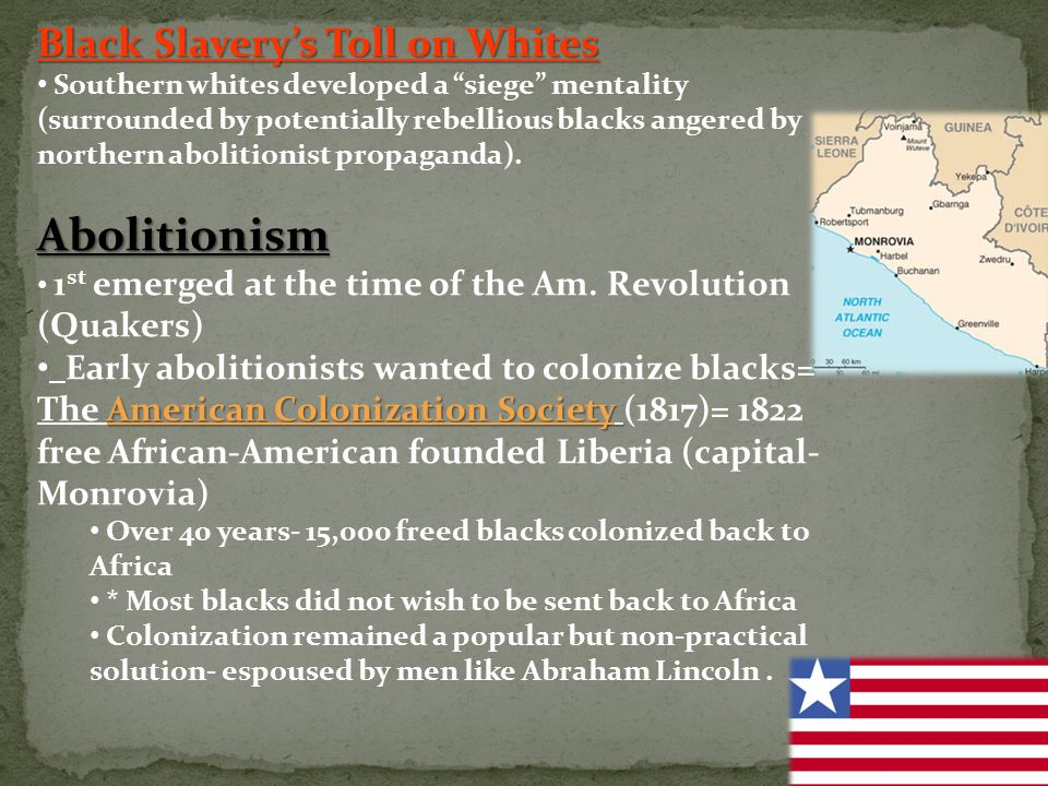 "Black Slavery's Toll on Whites Southern whites developed a ""siege"" mentality (surrounded by potentially rebellious blacks angered by northern abolitio"