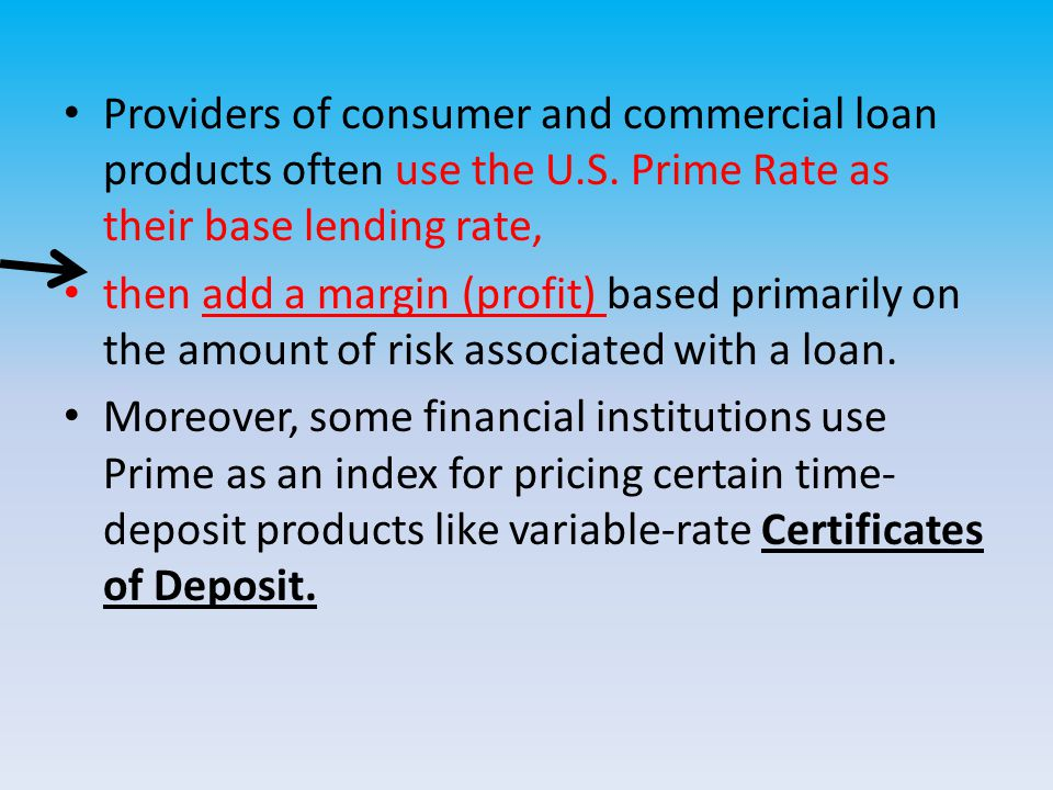 Providers of consumer and commercial loan products often use the U.S.