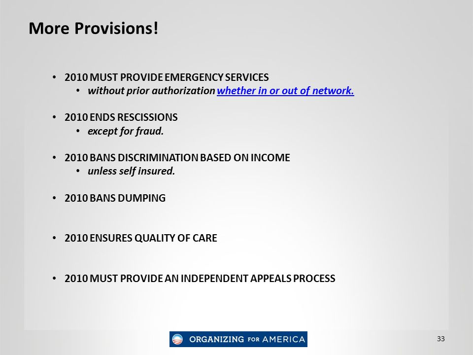 More Provisions! 2010 MUST PROVIDE EMERGENCY SERVICES without prior authorization whether in or out of network.whether in or out of network. 2010 ENDS