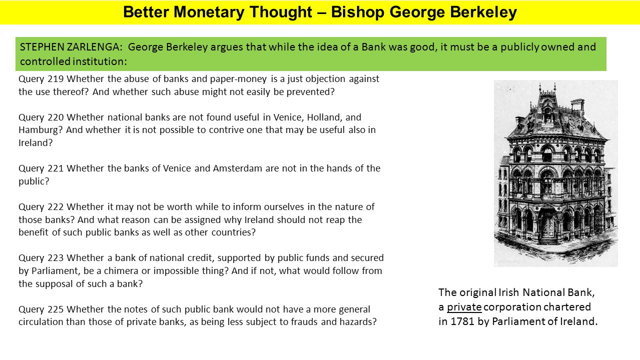 Better Monetary Thought – Bishop George Berkeley Query 219 Whether the abuse of banks and paper-money is a just objection against the use thereof? And